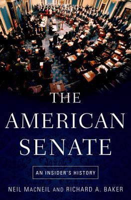 The American Senate By MacNeil, Neil/ Baker, Richard A.