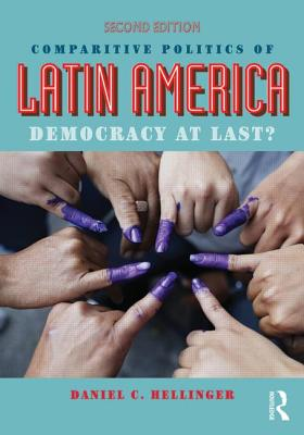 Comparative Politics of Latin America By Hellinger, Daniel C.